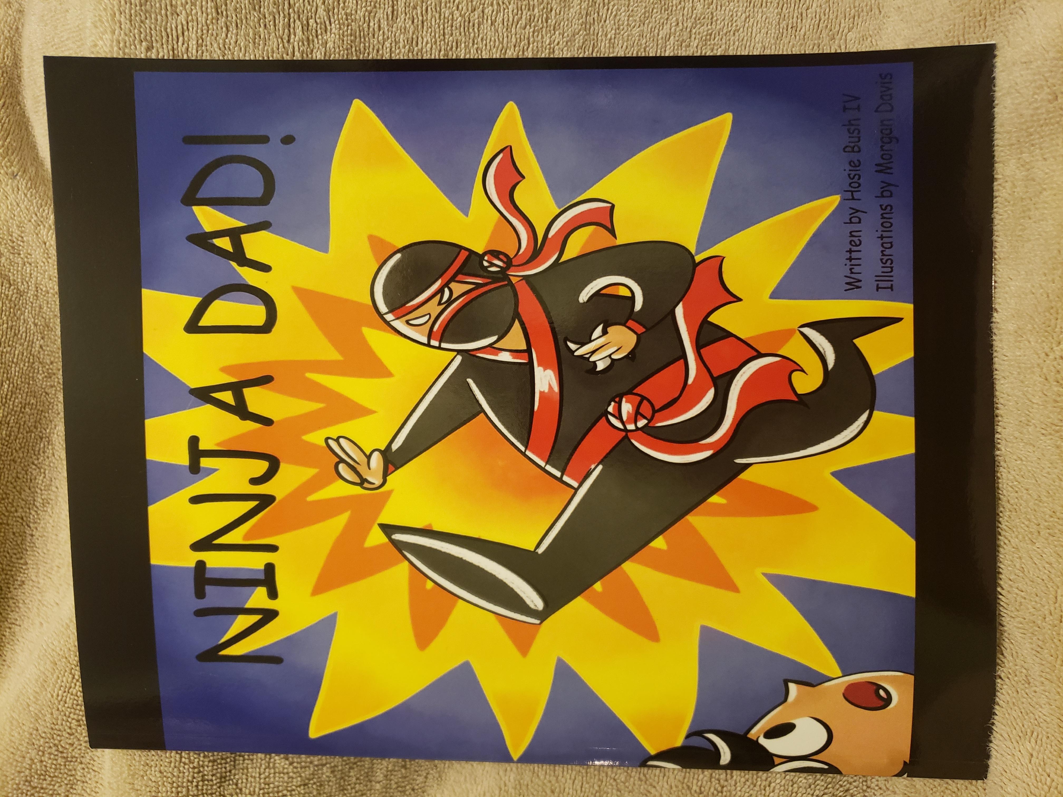 "Hosie Bush IV Pens His First Book, ""NINJA DAD!"", a Classic Bedtime Read"