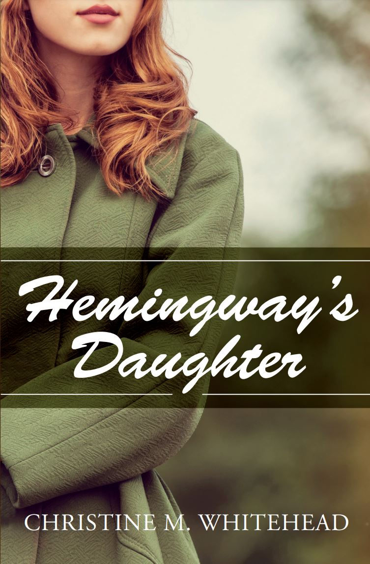 """New novel """"Hemingway's Daughter"""" by Christine M. Whitehead is released, a poignant story combining history and fiction to examine how life would be for a daughter of the eclectic Ernest Hemingway"""