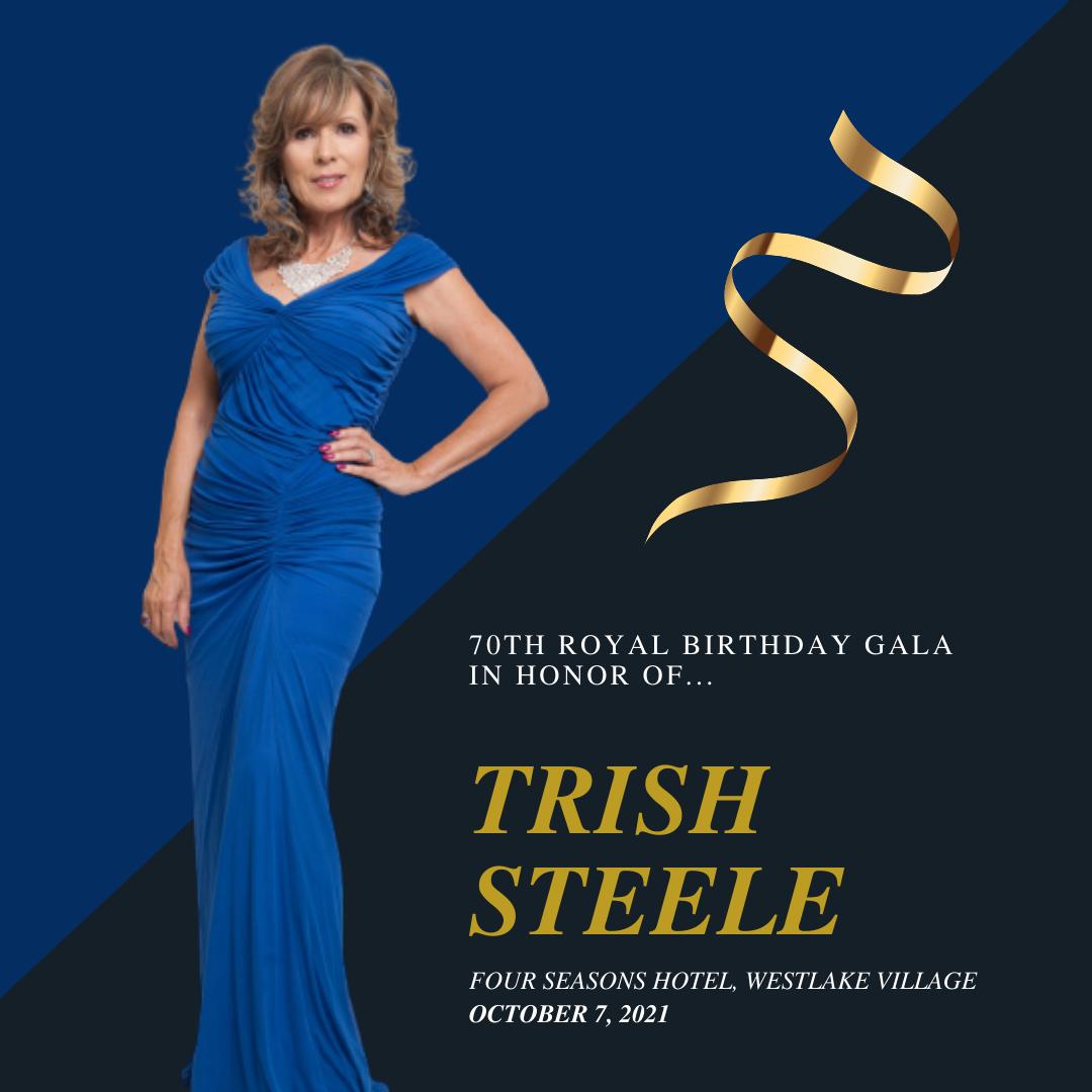 A Royal Birthday Gala in Honor of Trish Steele