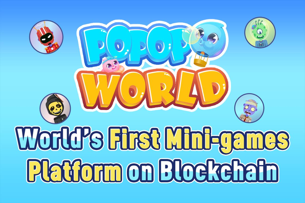 Popop World Launches The World's First Mini-Games Platform on Blockchain