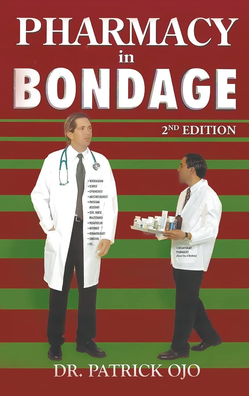 Pharmacy in Bondage: 2nd Edition by Author Dr Patrick Ojo