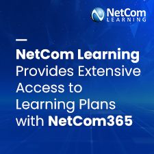 NetCom Learning's Exclusive Learning Platform, NetCom365, Provides Customers with Extensive Access to Their Learning Plans