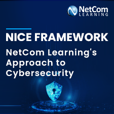 NICE Cybersecurity Framework Gets Re-imagined by NetCom Learning